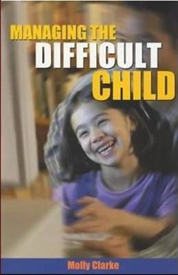 Managing the Difficult Child