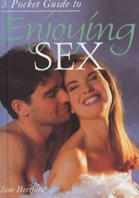 A Pocket Guide to Enjoying Sex