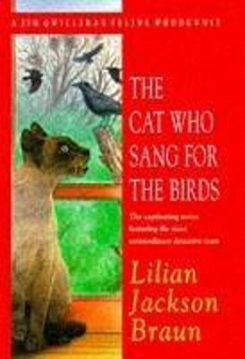 The Cat Who Sang for the Birds (the Cat Who... Mysteries, Book 20)