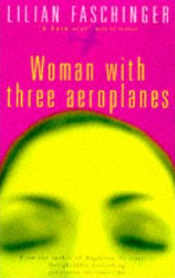 The Woman with Three Aeroplanes