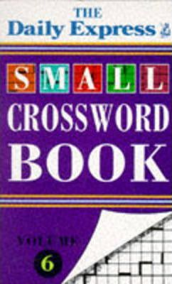 """""""Daily Express"""" Small Crossword Book: v. 6"""