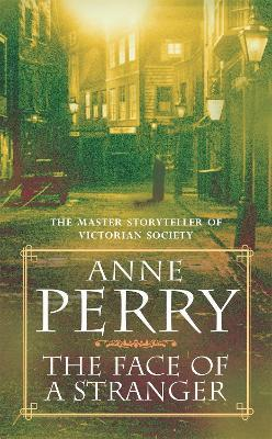 The Face Of A Stranger William Monk Mystery Book 1 Anne Perry