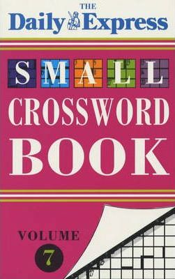 """""""Daily Express"""" Small Crossword Book: v. 7"""