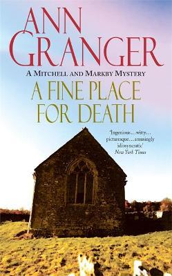 A Fine Place for Death (Mitchell & Markby 6) : A compelling Cotswold village crime novel of murder and intrigue