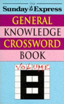 """Sunday Express"" General Knowledge Crossword Book: v. 8"