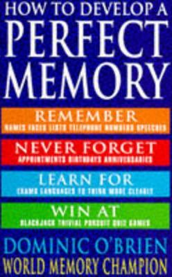 How to Develop a Perfect Memory