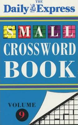 """""""Daily Express"""" Small Crossword Book: v. 9"""