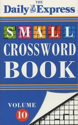 """Daily Express"" Small Crossword Book: v. 10"