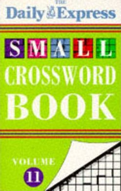 """""""Daily Express"""" Small Crossword Book: v. 11"""