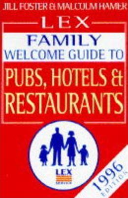 The Lex Family Welcome Guide to Hotels, Pubs and Restaurants 1996