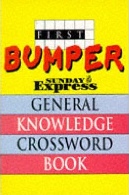 "First Bumper ""Sunday Express"" General Knowledge Crossword Book"