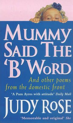 Mummy Said the B Word