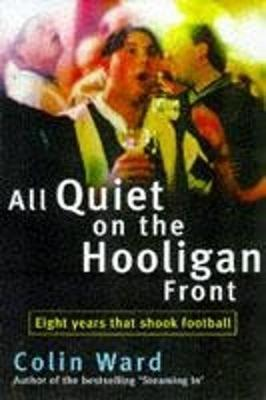 All Quiet on the Hooligan Front
