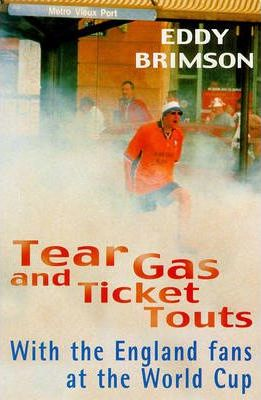 Tear Gas and Ticket Touts