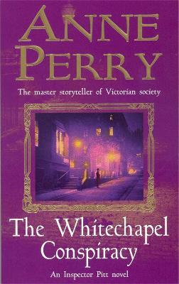 The Whitechapel Conspiracy (Thomas Pitt Mystery, Book 21)