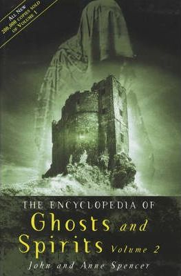 The Encyclopedia of Ghosts and Spirits: v. 2