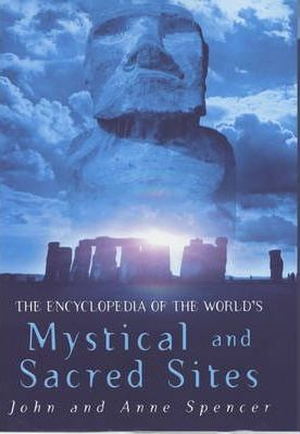 The Encyclopedia of the World's Mystical and Sacred Sites