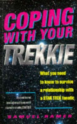 Coping with Your Trekkie