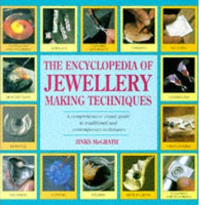 The Encyclopedia of Jewellery-making Techniques