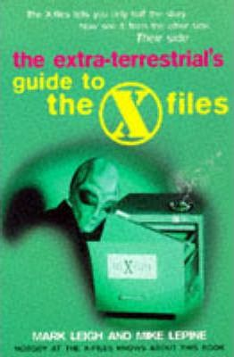"The Extra-terrestrial's Guide to the ""X-files"""