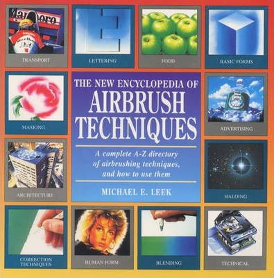 The New Encyclopedia of Airbrush Techniques