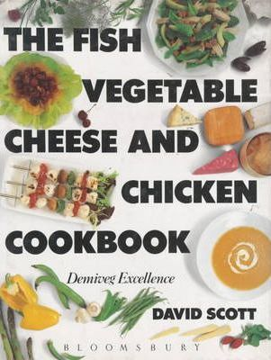 Fish, Vegetable, Cheese and Chicken Cook Book