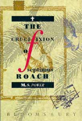 The Crucifixion of Septimus Roach