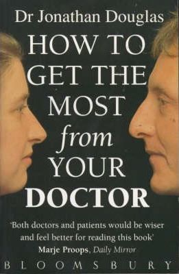 How to Get the Most from Your Doctor