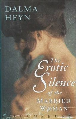 The Erotic Silence of the Married Woman