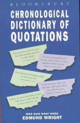 Bloomsbury Chronological Dictionary of Quotations