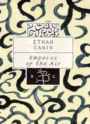 emperor of the air essay Winner of a houghton mifflin literary fellowship, canin is the real thing: a writer gifted with the mixture of vagrant narrative approach and unfussy lyricism that.