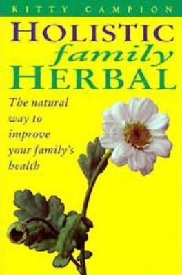 The Holistic Family Herbal