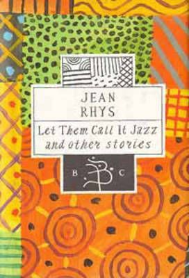 Let Them Call it Jazz and Other Stories