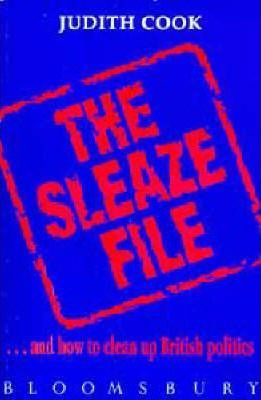 Sleaze File...and How to Clean Up British Politics