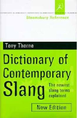 Bloomsbury Dictionary of Contemporary Slang