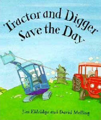 Tractor and Digger Save the Day