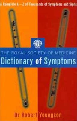The Royal Society of Medicine Dictionary of Symptoms