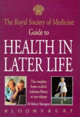 The Royal Society of Medicine Guide to Health in Later Life