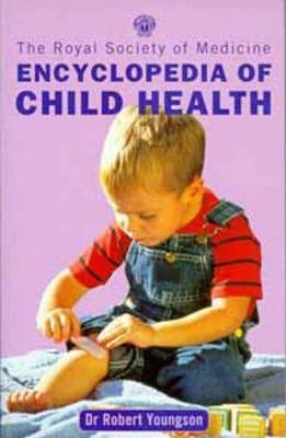 The Royal Society of Medicine Encyclopedia of Children's Health
