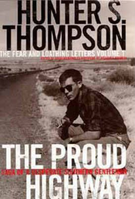 The Proud Highway: 1955-67, Saga of a Desperate Southern Gentleman v. 1