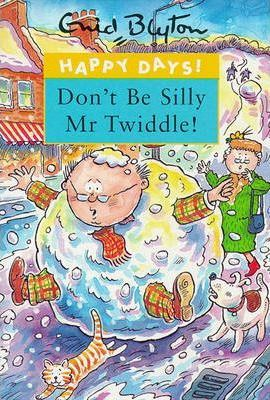 Don't be Silly Mr.Twiddle!
