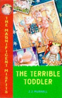 The Magnificent Misfits and the Terrible Toddler