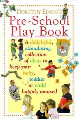 Dorothy Einon's Pre-school Play Book
