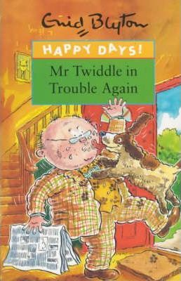 Mr. Twiddle in Trouble Again