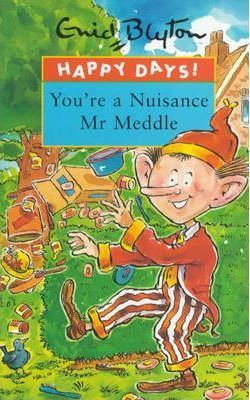 You're a Nuisance Mr. Meddle