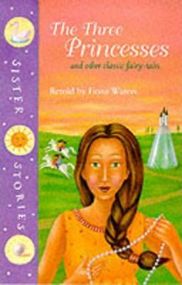 The Sister Stories: Three Princesses v. 3