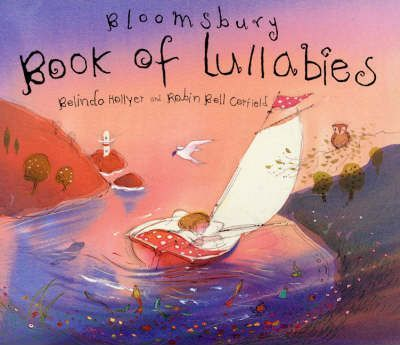 The Bloomsbury Book of Lullabies