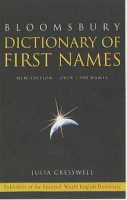 Bloomsbury Dictionary of First Names: Over 1,500 Names