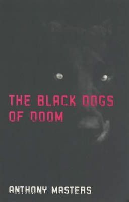 The Black Dogs of Doom