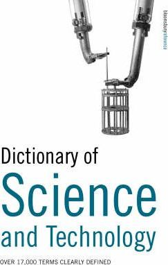 Dictionary of Science and Technology: Over 17,000 Terms Clearly Defined